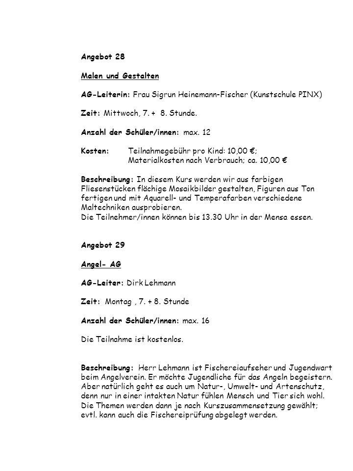 Angebot 28 Malen und Gestalten AG-Leiterin: Frau Sigrun Heinemann-Fischer (Kunstschule PINX) Zeit: Mittwoch, 7.