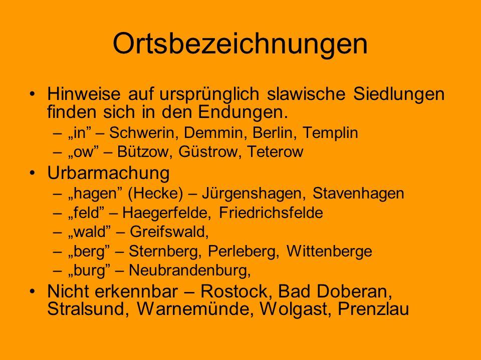 """Ortsbezeichnungen Hinweise auf ursprünglich slawische Siedlungen finden sich in den Endungen. """"in – Schwerin, Demmin, Berlin, Templin."""