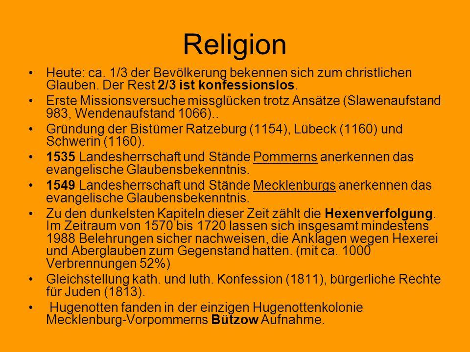 Religion Heute: ca. 1/3 der Bevölkerung bekennen sich zum christlichen Glauben. Der Rest 2/3 ist konfessionslos.