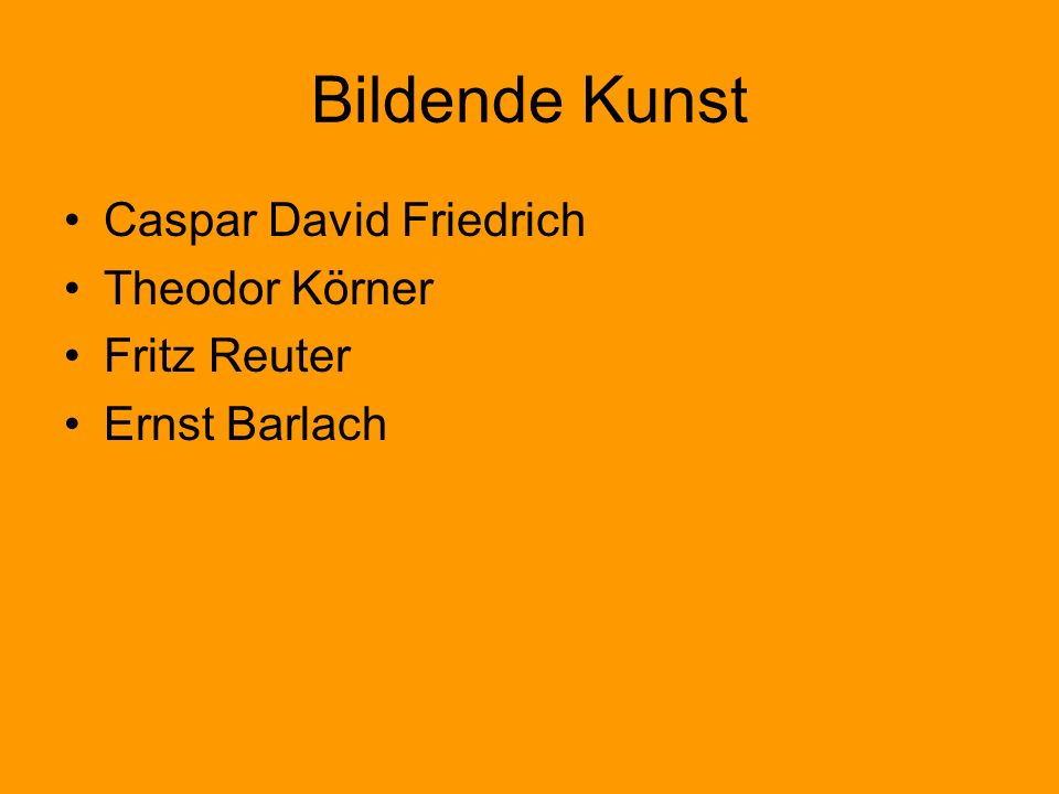 Bildende Kunst Caspar David Friedrich Theodor Körner Fritz Reuter