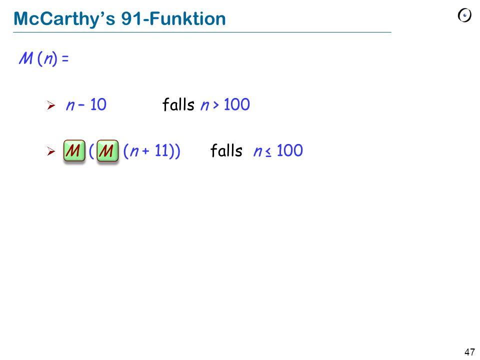 McCarthy's 91-Funktion M (n) = n – 10 falls n > 100