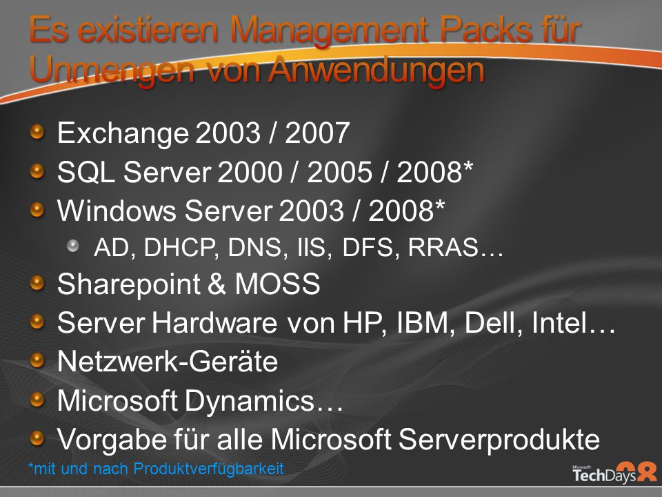 Es existieren Management Packs für Unmengen von Anwendungen
