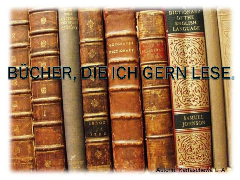 Bücher, die ich gern lese.