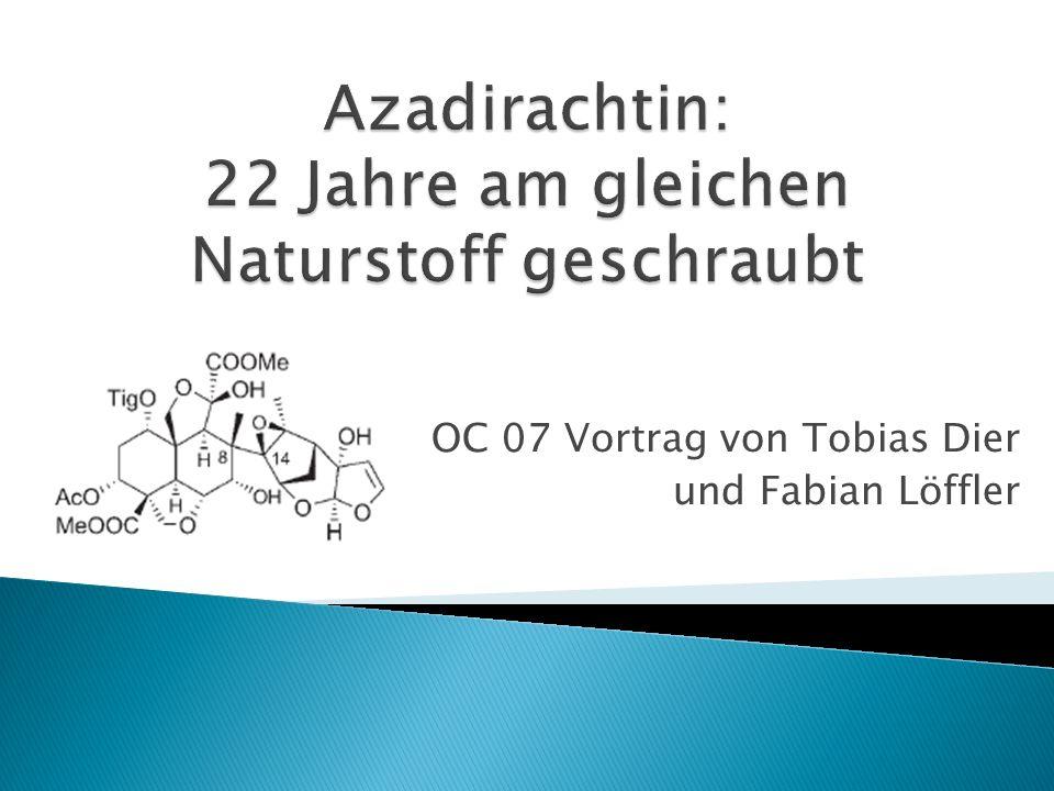Azadirachtin: 22 Jahre am gleichen Naturstoff geschraubt