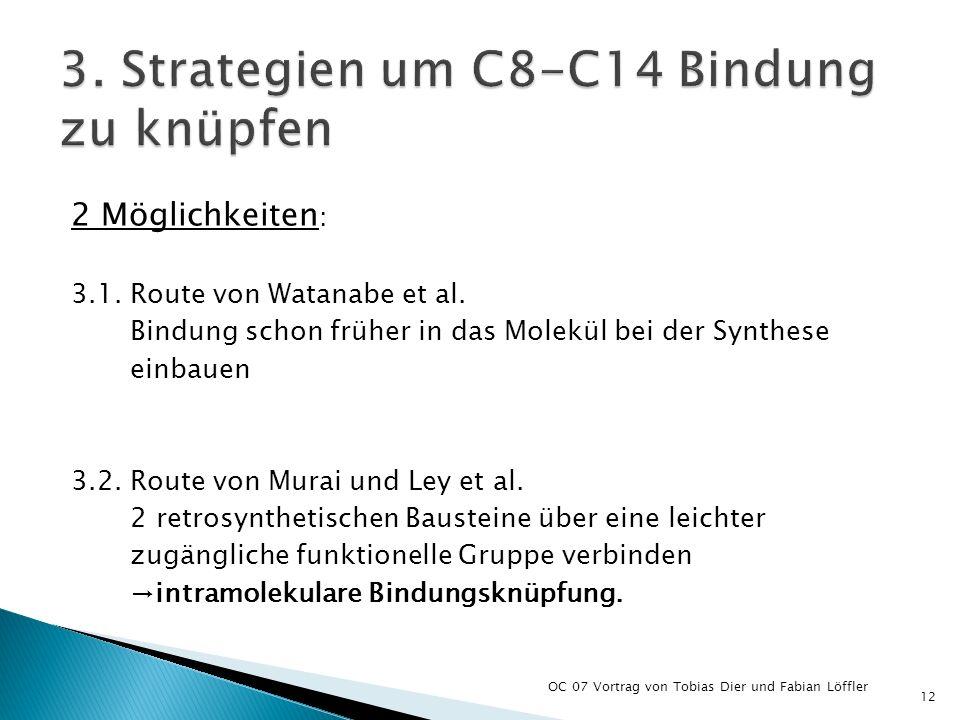 3. Strategien um C8-C14 Bindung zu knüpfen