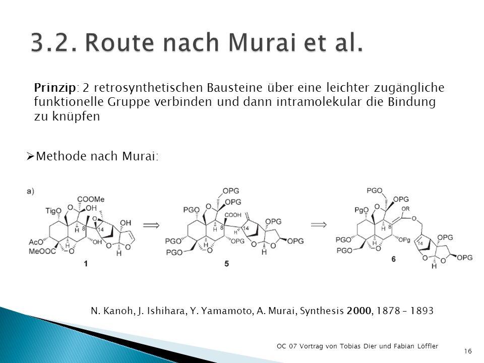 3.2. Route nach Murai et al. Prinzip: 2 retrosynthetischen Bausteine über eine leichter zugängliche.