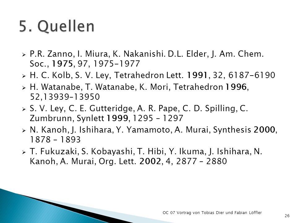 5. Quellen P.R. Zanno, I. Miura, K. Nakanishi. D.L. Elder, J. Am. Chem. Soc., 1975, 97, 1975-1977.