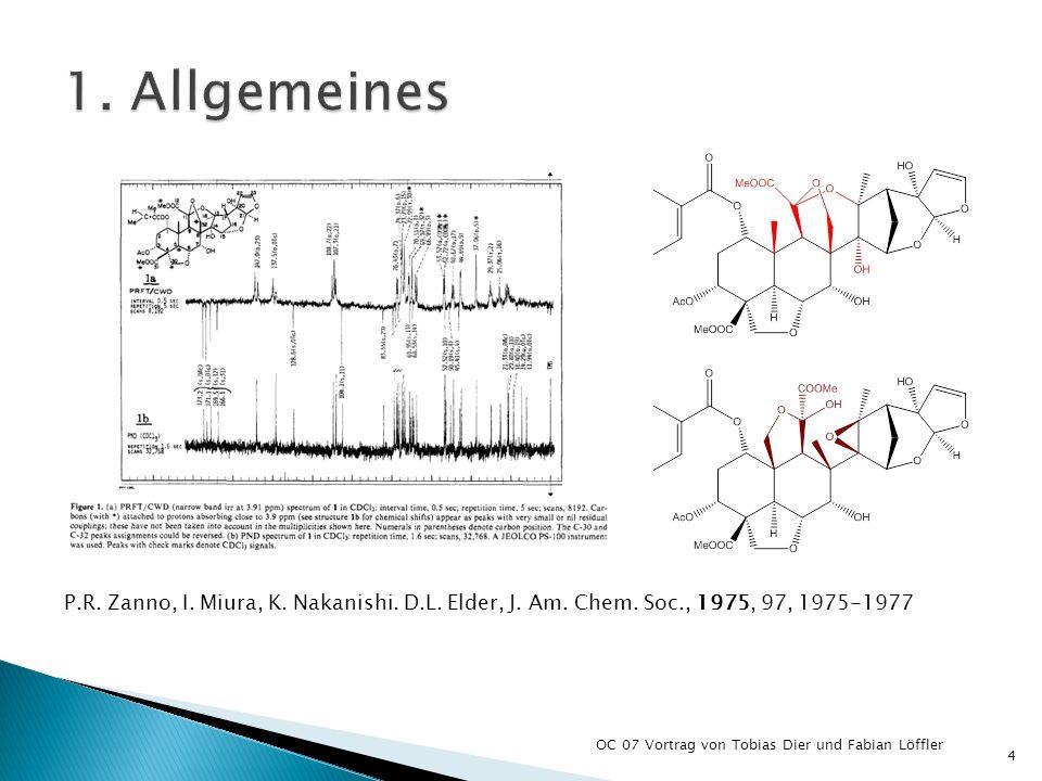 1. Allgemeines P.R. Zanno, I. Miura, K. Nakanishi. D.L. Elder, J. Am. Chem. Soc., 1975, 97, 1975-1977.