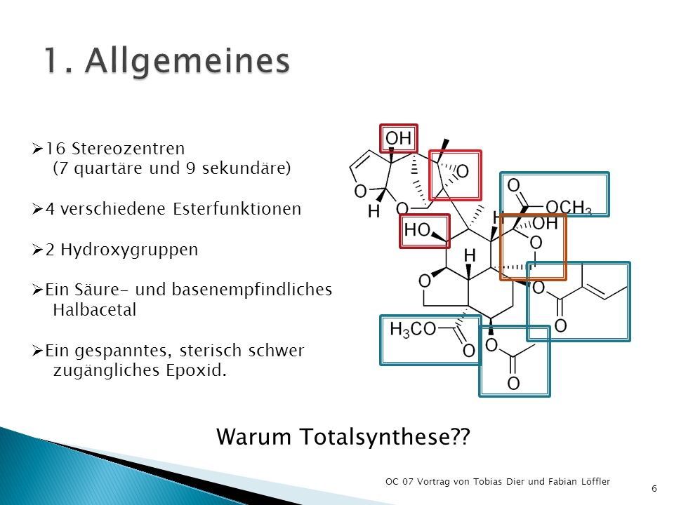 1. Allgemeines Warum Totalsynthese 16 Stereozentren