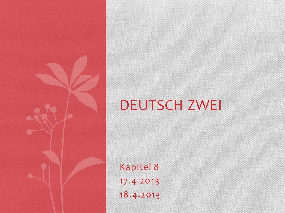 Deutsch Zwei Kapitel 8 17.4.2013 18.4.2013