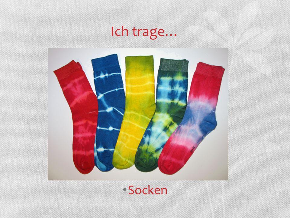 Ich trage… Socken