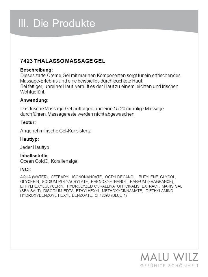 III. Die Produkte 7423 THALASSO MASSAGE GEL Beschreibung: