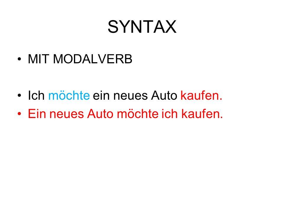 SYNTAX MIT MODALVERB Ich möchte ein neues Auto kaufen.