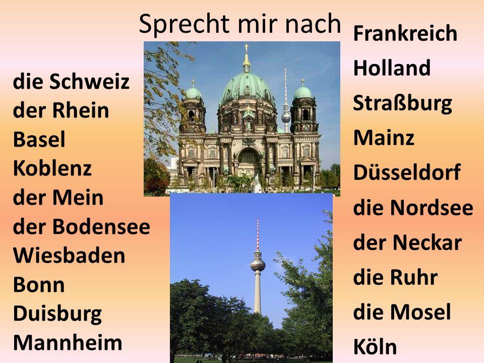 Sprecht mir nach Frankreich die Schweiz Holland der Rhein Straßburg