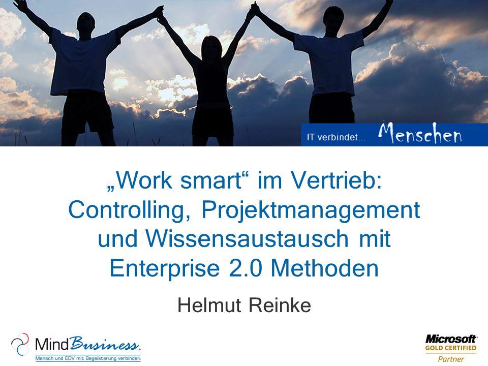 """""""Work smart im Vertrieb: Controlling, Projektmanagement und Wissensaustausch mit Enterprise 2.0 Methoden"""