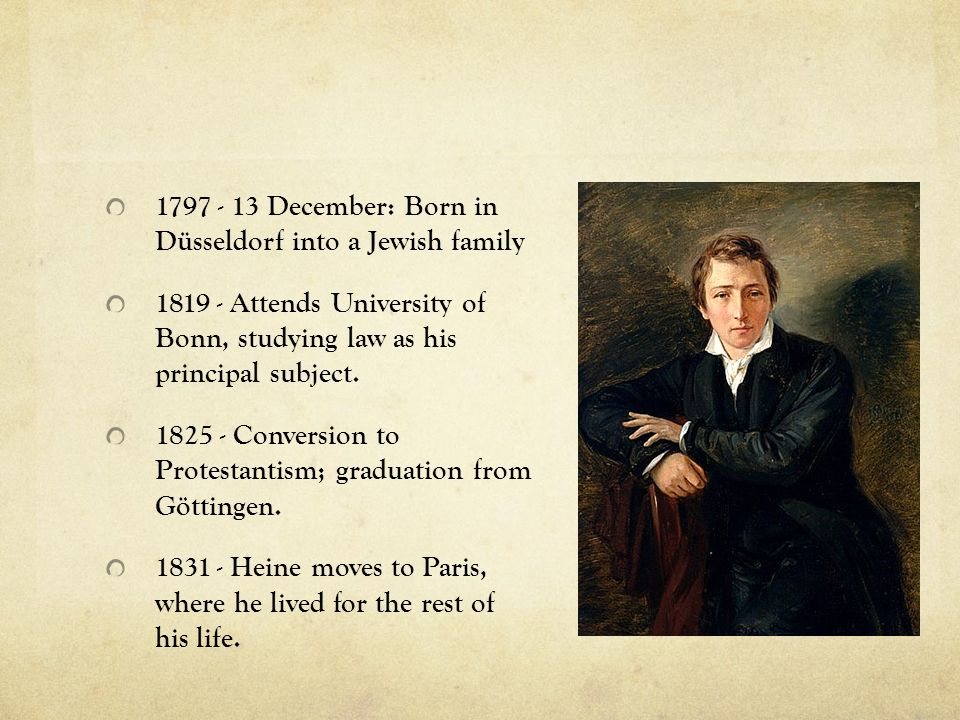 1797 - 13 December: Born in Düsseldorf into a Jewish family
