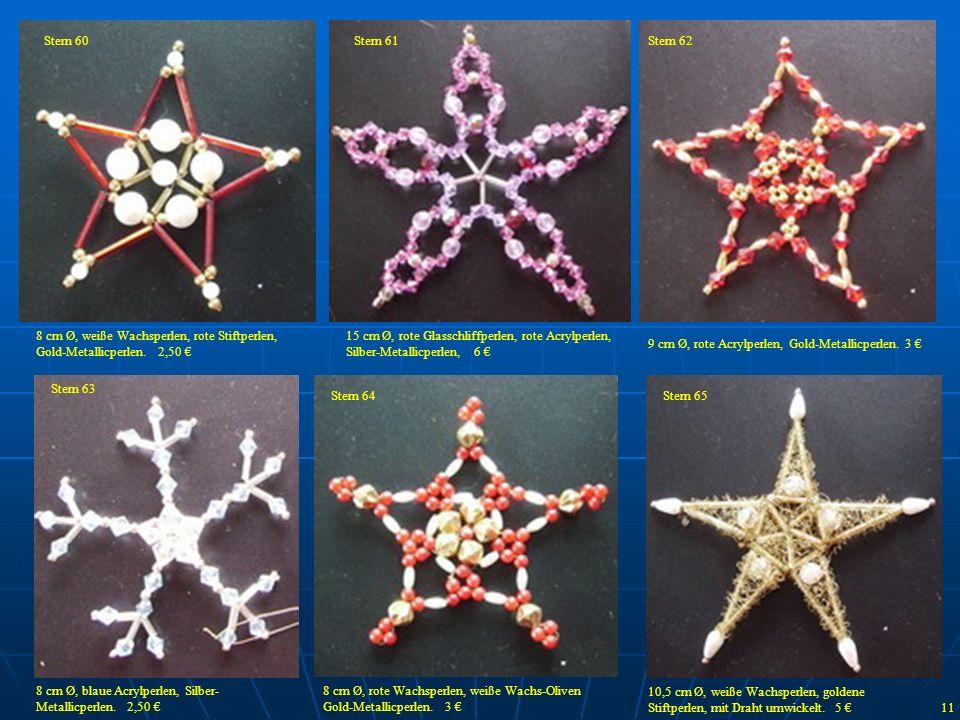 Stern 60 Stern 61. Stern 62. 8 cm Ø, weiße Wachsperlen, rote Stiftperlen, Gold-Metallicperlen. 2,50 €