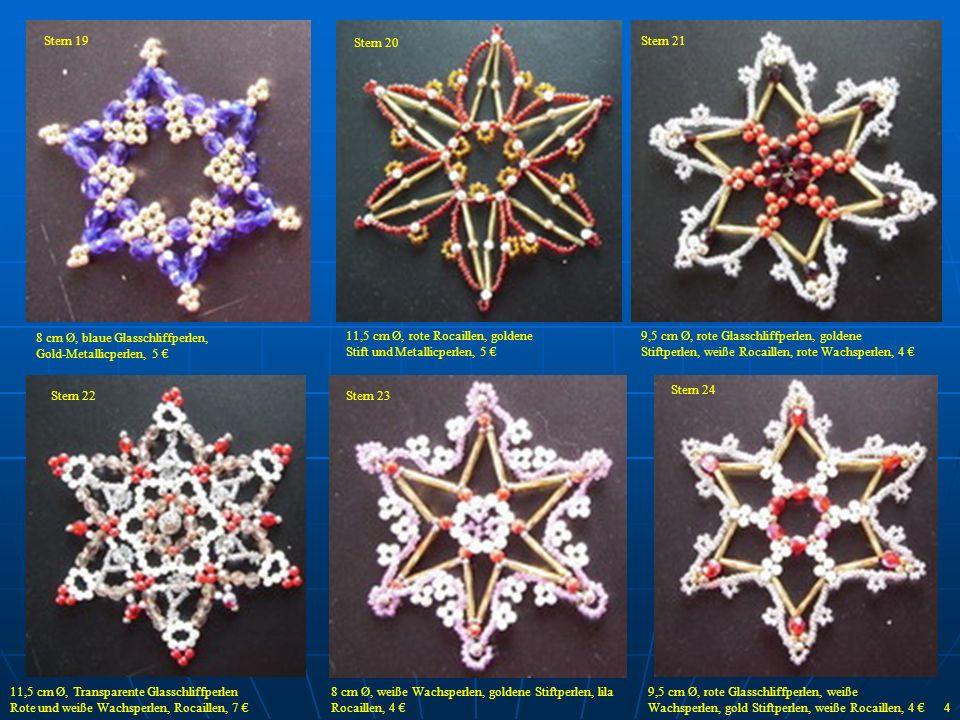 Stern 19 Stern 20. Stern 21. 8 cm Ø, blaue Glasschliffperlen, Gold-Metallicperlen, 5 € 11,5 cm Ø, rote Rocaillen, goldene.