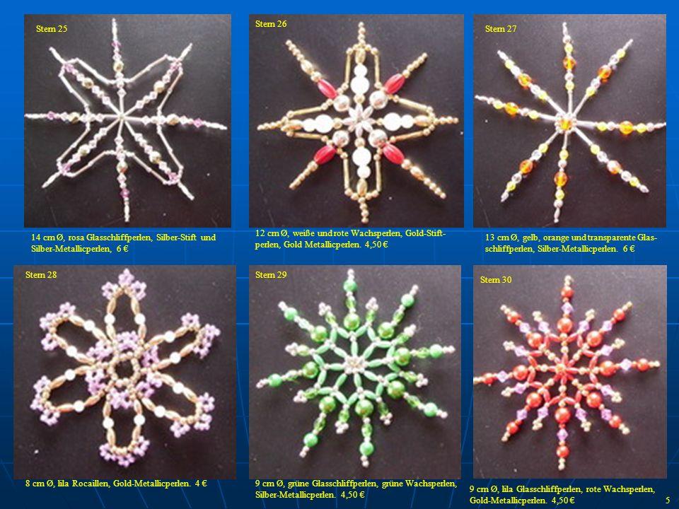 Stern 26 Stern 25. Stern 27. 14 cm Ø, rosa Glasschliffperlen, Silber-Stift und. Silber-Metallicperlen, 6 €
