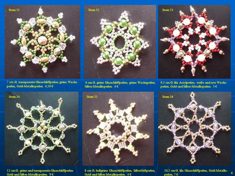 Stern 31 Stern 32. Stern 33. 7 cm Ø, transparente Glasschliffperlen, grüne Wachs-perlen, Gold-Metallicperlen. 4,50 €