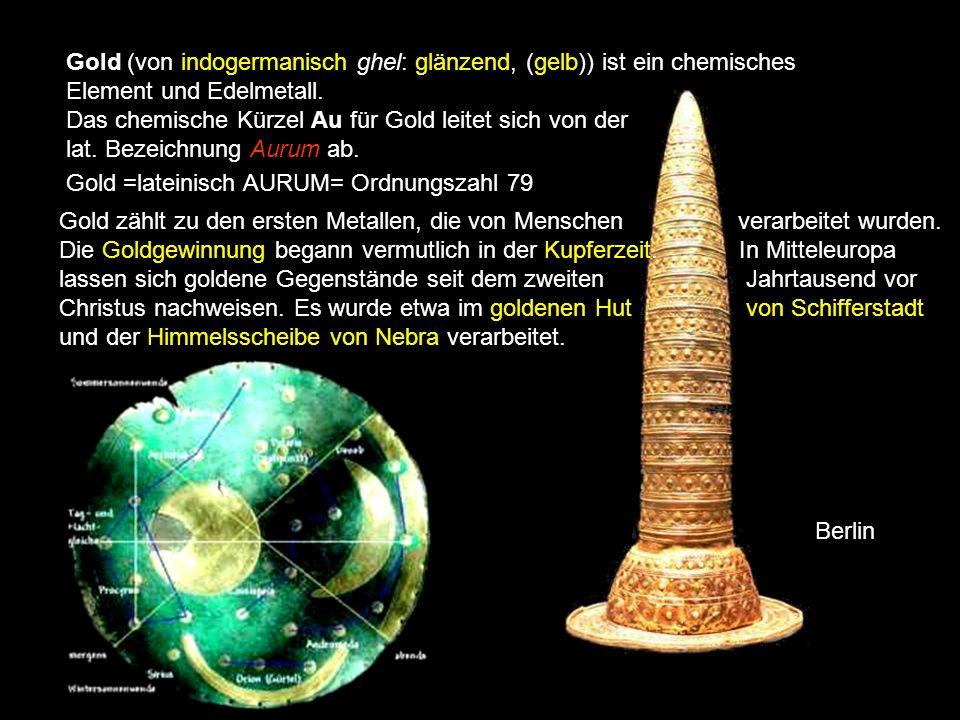 Das chemische Kürzel Au für Gold leitet sich von der