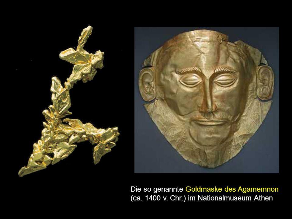 Die so genannte Goldmaske des Agamemnon
