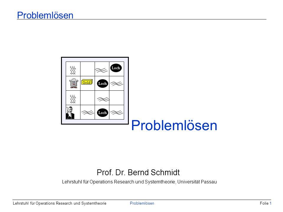 Problemlösen Problemlösen Prof. Dr. Bernd Schmidt