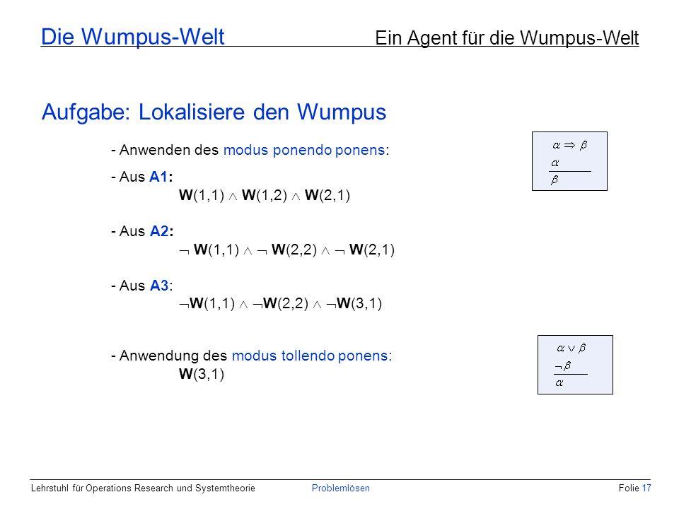 Die Wumpus-Welt Ein Agent für die Wumpus-Welt