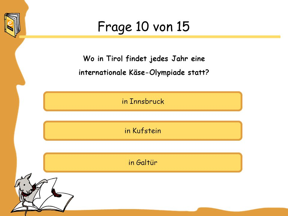 Frage 10 von 15 Wo in Tirol findet jedes Jahr eine