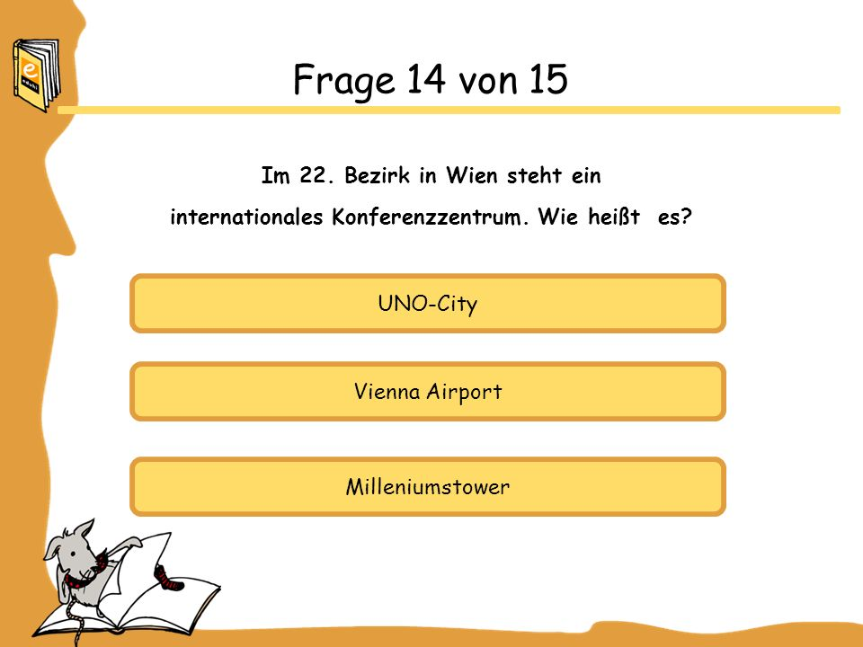 Frage 14 von 15 Im 22. Bezirk in Wien steht ein