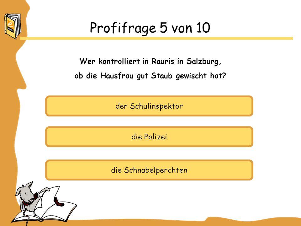 Profifrage 5 von 10 Wer kontrolliert in Rauris in Salzburg,