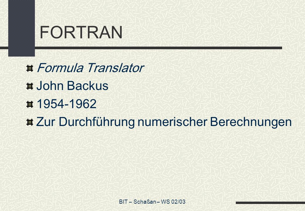 FORTRAN Formula Translator John Backus 1954-1962