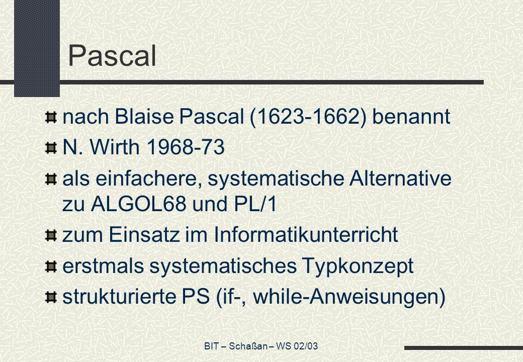 Pascal nach Blaise Pascal (1623-1662) benannt N. Wirth 1968-73