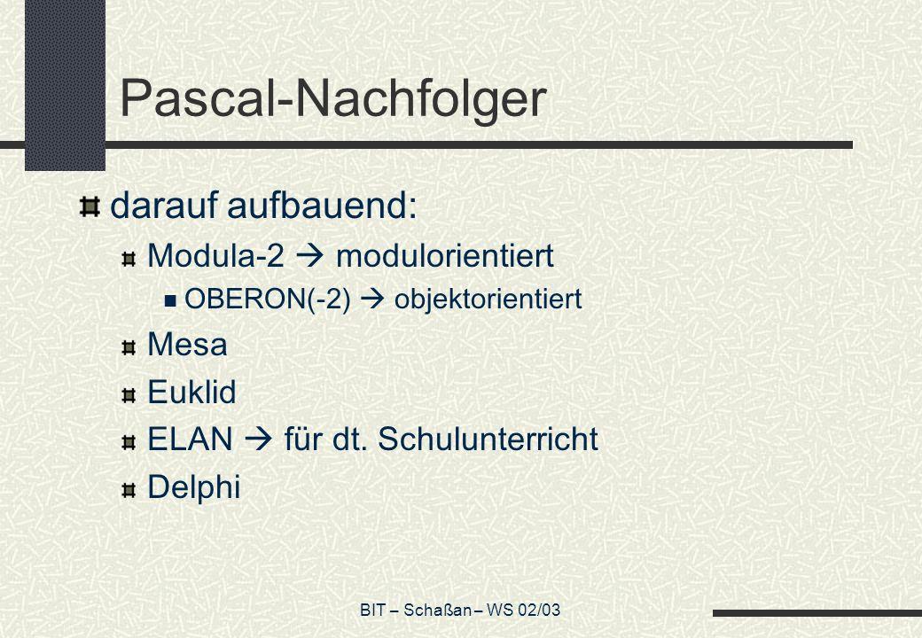 Pascal-Nachfolger darauf aufbauend: Modula-2  modulorientiert Mesa