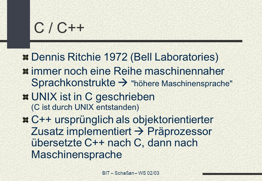 C / C++ Dennis Ritchie 1972 (Bell Laboratories)