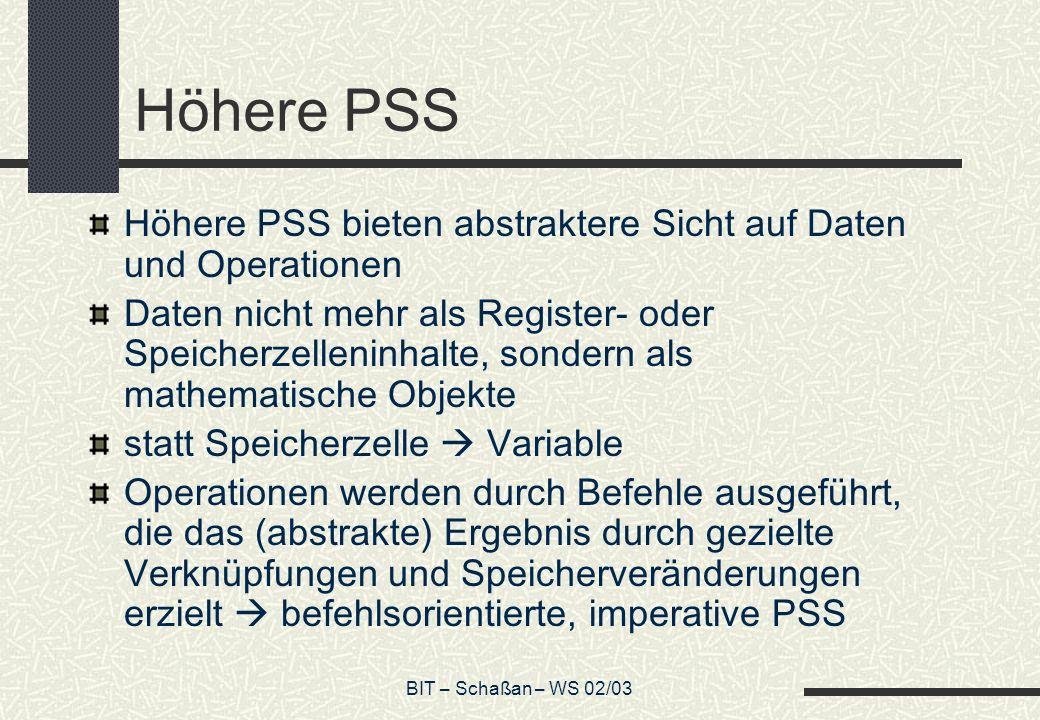 Höhere PSS Höhere PSS bieten abstraktere Sicht auf Daten und Operationen.