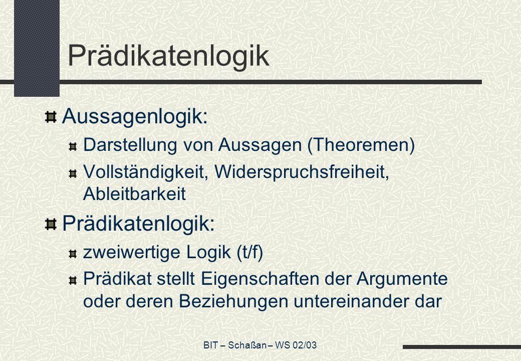 Prädikatenlogik Aussagenlogik: Prädikatenlogik: