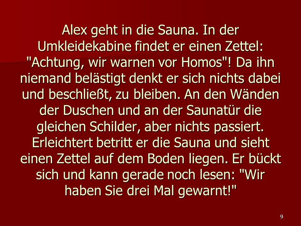 Alex geht in die Sauna.