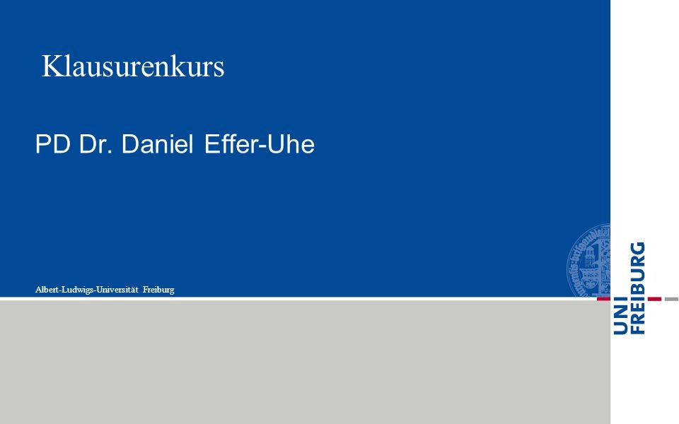 Klausurenkurs PD Dr. Daniel Effer-Uhe