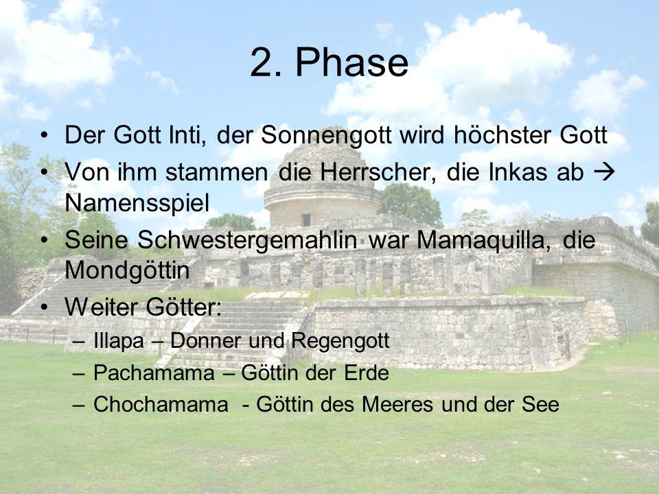 2. Phase Der Gott Inti, der Sonnengott wird höchster Gott