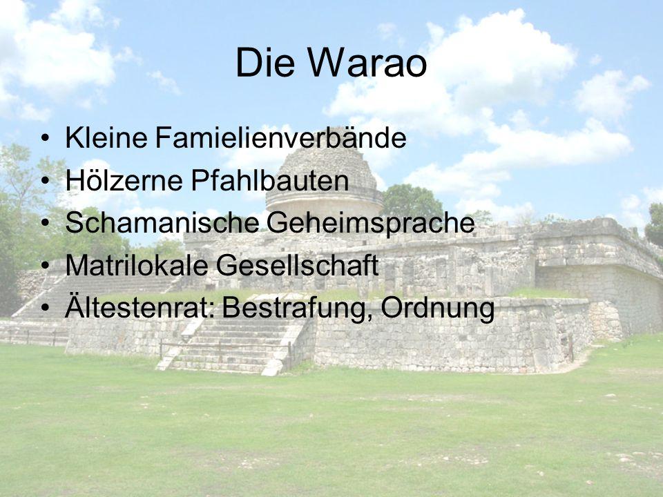 Die Warao Kleine Famielienverbände Hölzerne Pfahlbauten