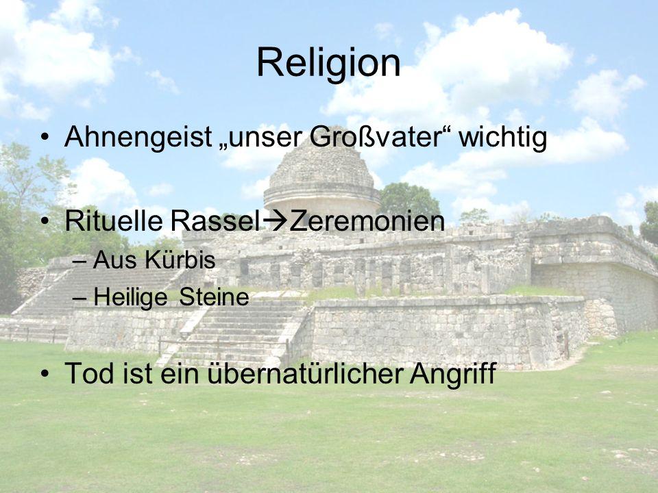 """Religion Ahnengeist """"unser Großvater wichtig"""