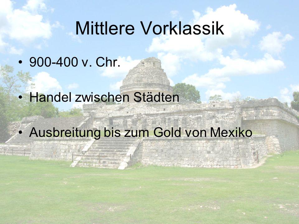 Mittlere Vorklassik 900-400 v. Chr. Handel zwischen Städten