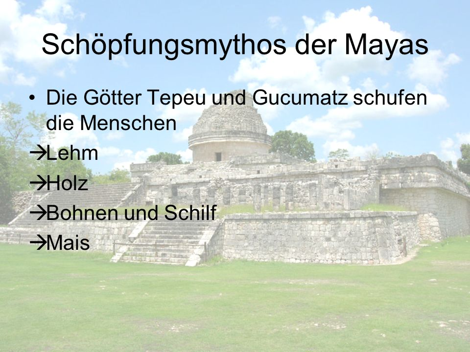 Schöpfungsmythos der Mayas