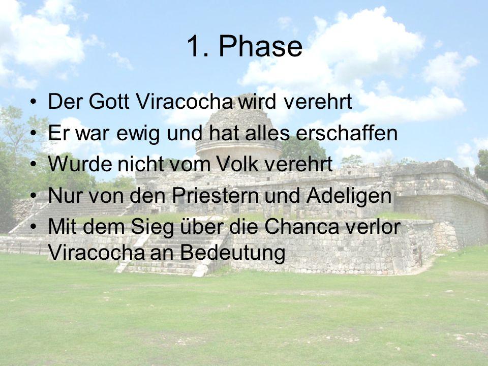1. Phase Der Gott Viracocha wird verehrt