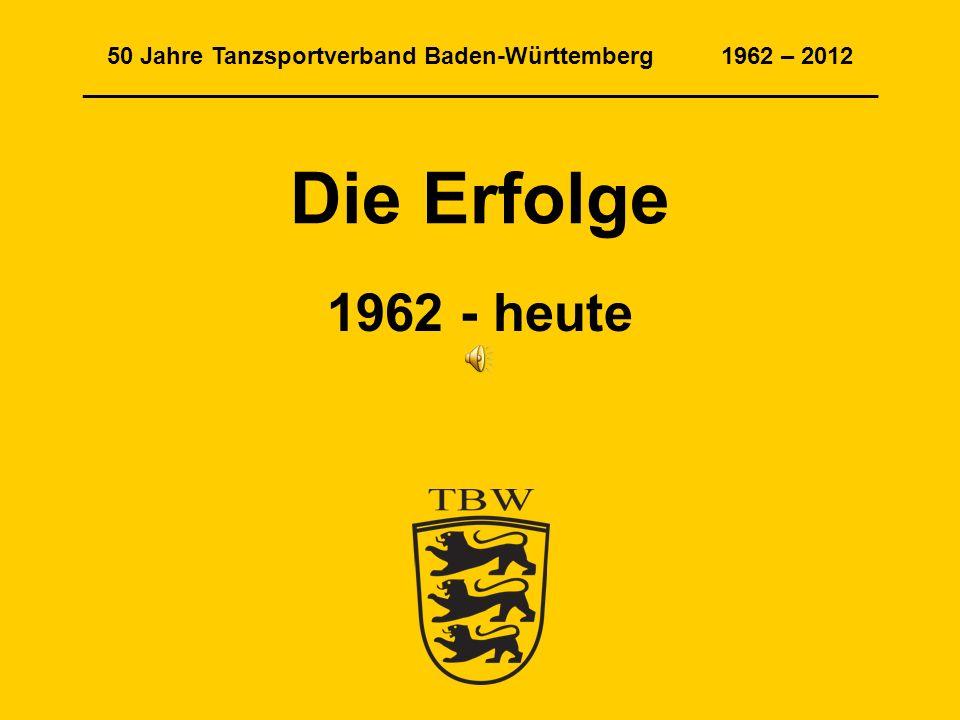 50 Jahre Tanzsportverband Baden-Württemberg 1962 – 2012 ____________________________________________________________