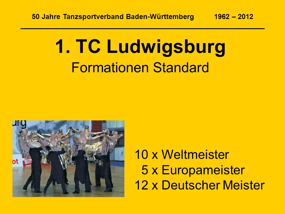 1. TC Ludwigsburg Formationen Standard 10 x Weltmeister