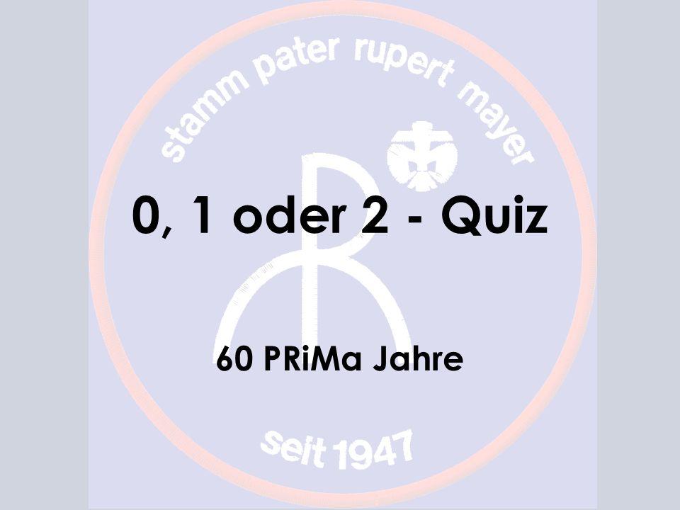 0, 1 oder 2 - Quiz 60 PRiMa Jahre