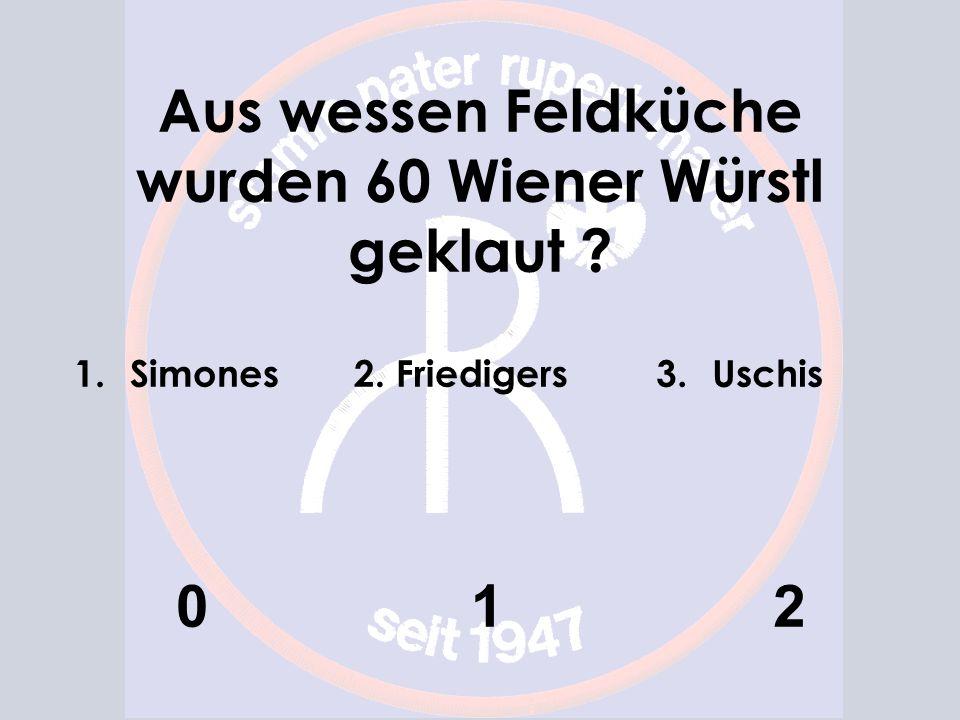 Aus wessen Feldküche wurden 60 Wiener Würstl geklaut