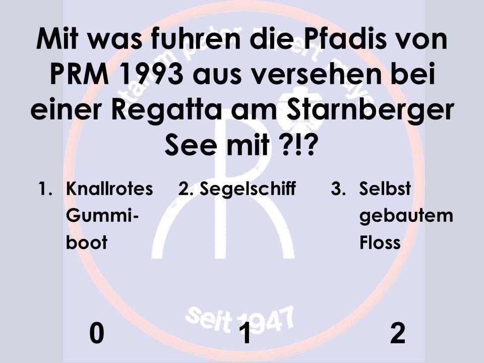 Mit was fuhren die Pfadis von PRM 1993 aus versehen bei einer Regatta am Starnberger See mit !